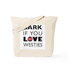 Bark if You Love Westies Tote Bag
