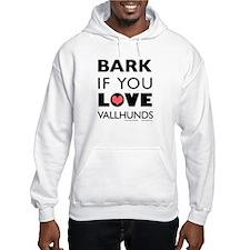 Bark if You Love Vallhunds Hoodie