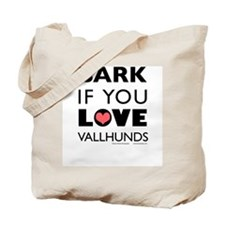 Bark if You Love Vallhunds Tote Bag
