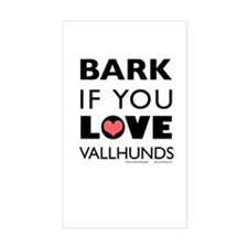 Bark if You Love Vallhunds Rectangle Decal