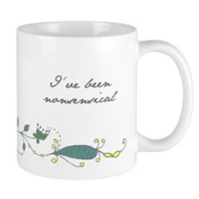 Mug -  I've Been Nonsensical