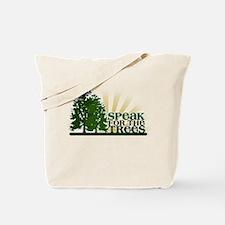 Speak for the Trees Tote Bag