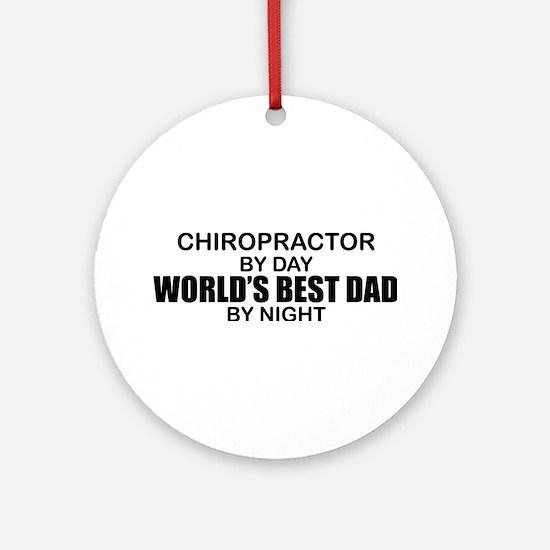 World's Best Dad - Chiropractor Ornament (Round)
