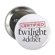 "Certified Twilight Addict 2.25"" Button"