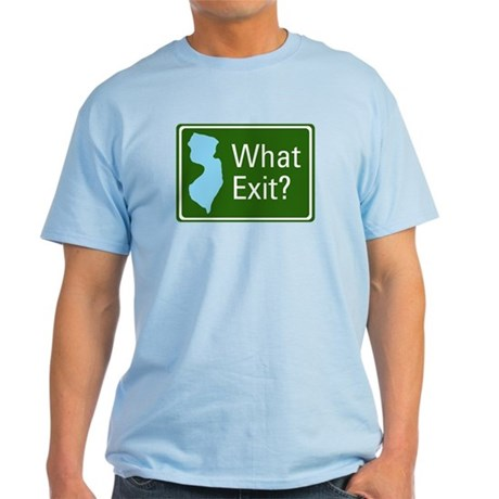 What Exit? Light T-Shirt