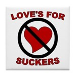 Love Is For Suckers Tile Coaster