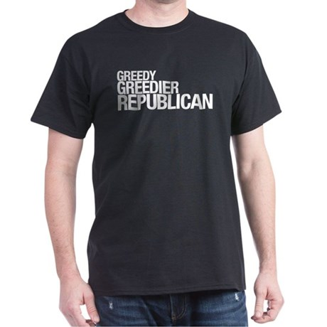 Greedy - Greedier - Republican Black T-Shirt