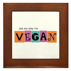 Ask me why I'm vegan Framed Tile