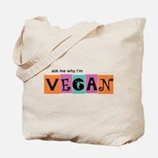 Ask me why I'm vegan Tote Bag