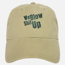 We Blow Shit Up Baseball Baseball Cap