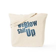 We Blow Shit Up Tote Bag