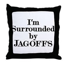 I'm Surrounded by Jagoffs Throw Pillow