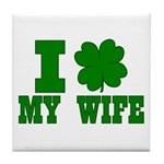I Shamrock My Wife Tile Coaster
