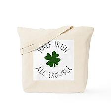 Half Irish, All Trouble Tote Bag