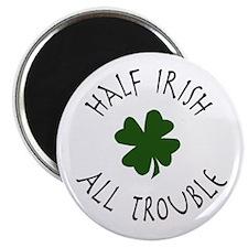 Half Irish, All Trouble Magnet