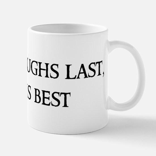 He who laughs last, Mug