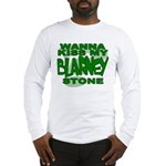 Kiss My Blarney Stone Long Sleeve T-Shirt