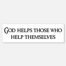 God helps those Bumper Bumper Bumper Sticker