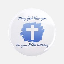 "Christian 80th Birthday 3.5"" Button"