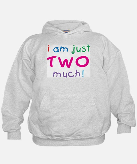I'm Two Much 2nd Birthday Hoodie