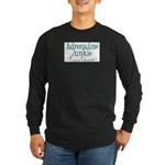 Adrenaline Junkie Long Sleeve Dark T-Shirt