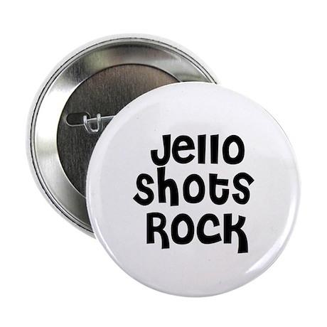 "Jello Shots Rock 2.25"" Button (10 pack)"