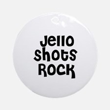 Jello Shots Rock Ornament (Round)