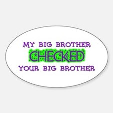 My big brother checked Oval Decal
