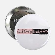 "Good Nurse Bad Nurse 2.25"" Button"