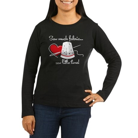 Sew Much Fabric Women's Long Sleeve Dark T-Shirt
