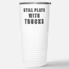 Still Plays With Trucks Travel Mug