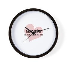 Madisyn Is My Valentine Wall Clock