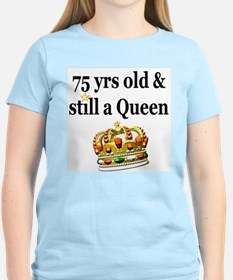 75 YR OLD QUEEN T-Shirt