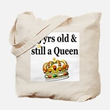 75 YR OLD QUEEN Tote Bag