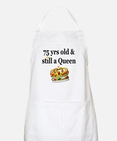 75 YR OLD QUEEN Apron