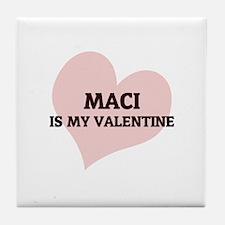 Maci Is My Valentine Tile Coaster