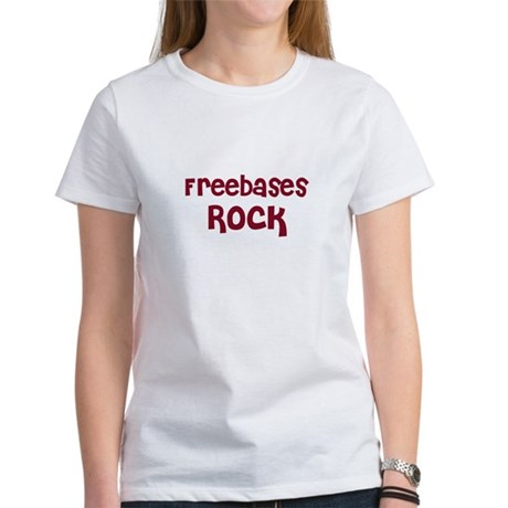 Freebases Rock Women's T-Shirt
