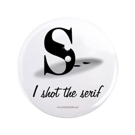 "The Serif... 3.5"" Button"