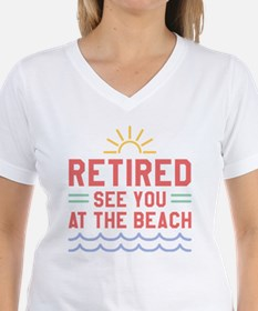 Retired See You At The Beach Shirt