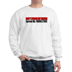 Don't Spread My Wealth Sweatshirt