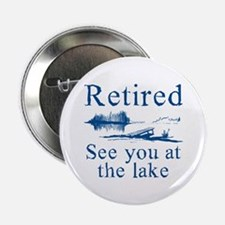 """Retired See You At The Lake 2.25"""" Button"""
