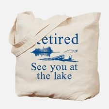 Retired See You At The Lake Tote Bag