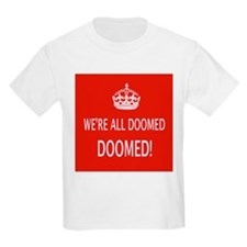 WE'RE ALL DOOMED T-Shirt