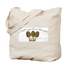 Only Fungi's Hunt Shrooms! Tote Bag