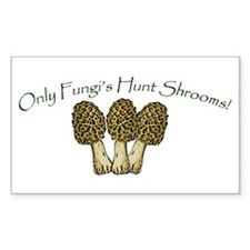 Only Fungi's Hunt Shrooms! Decal