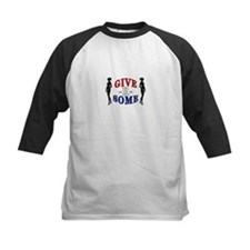 """""""Give-R-Some"""" Tee"""