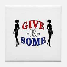 """Give-R-Some"" Tile Coaster"