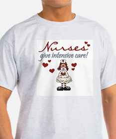 Nurses Give Intensive Care Ash Grey T-Shirt