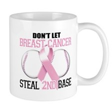 Don't Let Breast Cancer Steal 2nd Base Mug