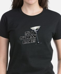 It's A Celebration Bitches! Tee